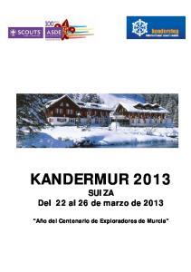 KANDERMUR SUIZA Del 22 al 26 de marzo de Año del Centenario de Exploradores de Murcia
