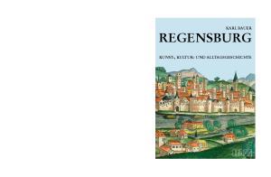 KARL BAUER REGENSBURG KUNST-, KULTUR- UND ALLTAGSGESCHICHTE