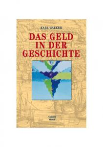 Karl Walker: Das Geld in der Geschichte