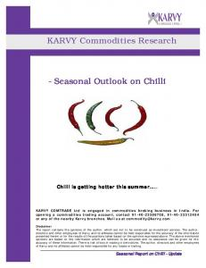 KARVY Commodities Research. - Seasonal Outlook on Chilli