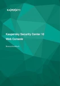 Kaspersky Security Center 10 Web Console. Benutzerhandbuch