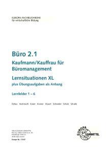 Kauffrau für Büromanagement Lernsituationen XL. plus Übungsaufgaben als Anhang. Lernfelder 1 6