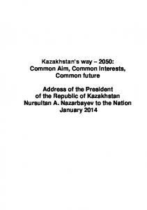 Kazakhstan s way 2050: Common Aim, Common Interests, Common future