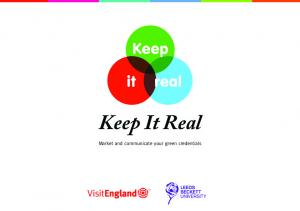 Keep It Real. Market and communicate your green credentials. Keep it Real