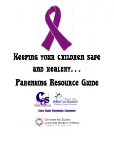 Keeping your children safe and healthy Parenting Resource Guide