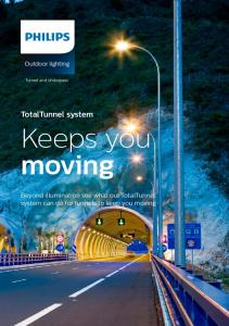 Keeps you moving. TotalTunnel system. Beyond illumination see what our TotalTunnel system can do for tunnels to keep you moving