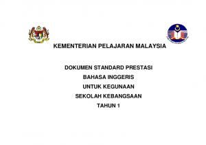 KEMENTERIAN PELAJARAN MALAYSIA DOKUMEN STANDARD PRESTASI BAHASA INGGERIS UNTUK KEGUNAAN SEKOLAH KEBANGSAAN TAHUN 1
