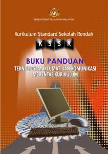 KEMENTERIAN PELAJARAN MALAYSIA. Kurikulum Standard Sekolah Rendah BUKU PANDUAN TEKNOLOGI MAKLUMAT DAN KOMUNIKASI MERENTAS KURIKULUM