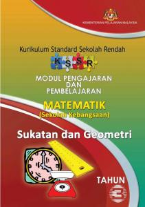 KEMENTERIAN PELAJARAN MALAYSIA KURIKULUM STANDARD SEKOLAH RENDAH (KSSR) MATEMATIK TAHUN 3 MODUL PENGAJARAN DAN PEMBELAJARAN (SEKOLAH KEBANGSAAN)