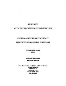 KENTUCKY OFFICE OF VOCATIONAL REHABILITATION CENTRAL AND FIELD OFFICE STAFF TELEPHONE AND ADDRESS DIRECTORY. February Directory 2012