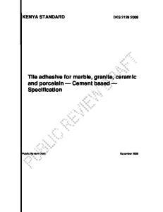 KENYA STANDARD DKS 2129:2008. Tile adhesive for marble, granite, ceramic and porcelain Cement based Specification