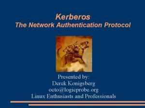 Kerberos The Network Authentication Protocol