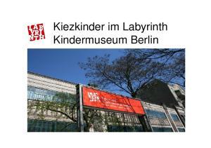 Kiezkinder im Labyrinth Kindermuseum Berlin