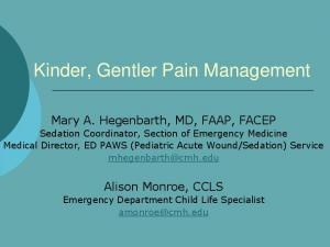 Kinder, Gentler Pain Management