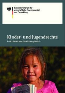 Kinder- und Jugendrechte. in der deutschen Entwicklungspolitik