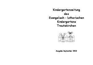 Kindergartenzeitung des Evangelisch - lutherischen Kindergartens Trautskirchen. Ausgabe September 2010