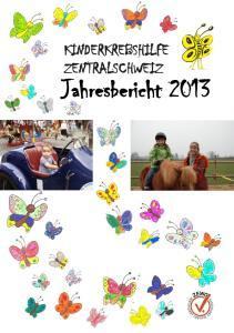 KINDERKREBSHILFE ZENTRALSCHWEIZ. Jahresbericht 2013