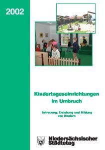 Kindertageseinrichtungen im Umbruch. Betreuung, Erziehung und Bildung von Kindern