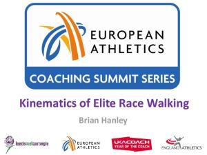 Kinematics of Elite Race Walking. Brian Hanley