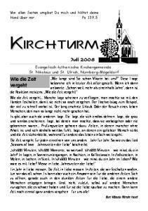 KIRCHTURM. Wie die Zeit vergeht. Juli 2008