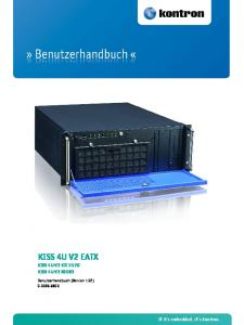 KISS 4U V2 EATX KISS 4U V2 KTC 5520 KISS 4U V2 X9DR3. Benutzerhandbuch (Version 1.02) If it s embedded, it s Kontron