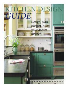 KITCHEN DESIGN GUIDE. Design, plan, budget, build your dream kitchen