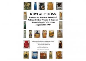 KIWI AUCTIONS. Presents an Absentee Auction of Antique Bottles Whisky & Brewery Advertising & Collectables August 30th 2009