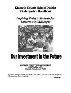Klamath County School District Kindergarten Handbook. Inspiring Today s Students for Tomorrow s Challenges