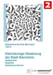 Kleinräumige Gliederung der Stadt Mannheim Stadtbezirke Stadtteile Statistische Bezirke