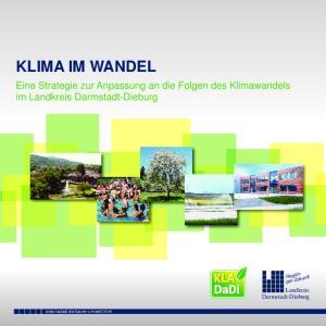 KLIMA IM WANDEL. Eine Strategie zur Anpassung an die Folgen des Klimawandels im Landkreis Darmstadt-Dieburg. Landkreis Darmstadt-Dieburg