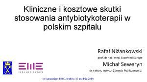 Kliniczne i kosztowe skutki stosowania antybiotykoterapii w polskim szpitalu