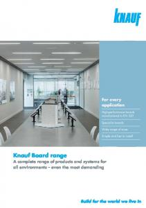 Knauf Board range. For every application. A complete range of products and systems for all environments even the most demanding