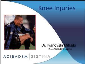 Knee Injuries. Dr. Ivanovski Mihajlo K.B. Acibadem Sistina