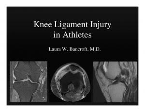 Knee Ligament Injury in Athletes. Laura W. Bancroft, M.D