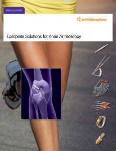 KNEE SOLUTIONS. Complete Solutions for Knee Arthroscopy