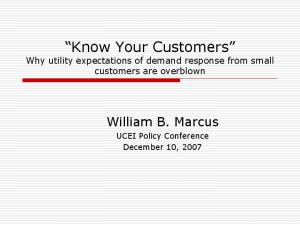 Know Your Customers Why utility expectations of demand response from small customers are overblown