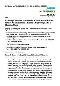 Knowledge, Attitudes, and Practices (KAP) of the Relationship between Air Pollution and Children s Respiratory Health in Shanghai, China