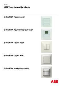 KNX Technisches Handbuch. Sidus KNX Tastsensoren. Sidus KNX Raumtemperaturregler. Sidus KNX Taster Basic. Sidus KNX Objekt RTR