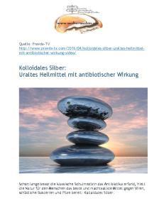 Kolloidales Silber: Uraltes Heilmittel mit antibiotischer Wirkung