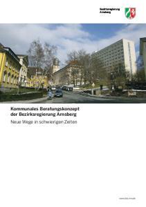 Kommunales Beratungskonzept der Bezirksregierung Arnsberg Neue Wege in schwierigen Zeiten