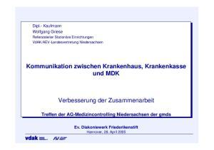 Kommunikation zwischen Krankenhaus, Krankenkasse und MDK. Verbesserung der Zusammenarbeit