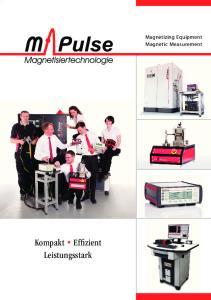 Kompakt Effizient Leistungsstark. Magnetizing Equipment Magnetic Measurement