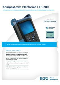 Kompaktowa Platforma FTB-200 INTELIGENTNA PLATFORMA STWORZONA DO ZAAWANSOWANYCH TECHNOLOGICZNIE ZASTOSOWAŃ