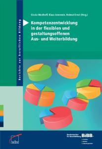 Kompetenzentwicklung in der flexiblen und gestaltungsoffenen Aus- und Weiterbildung