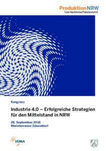 Kongress. Industrie 4.0 Erfolgreiche Strategien für den Mittelstand in NRW. 28. September 2016 Rheinterrasse Düsseldorf