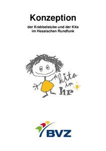 Konzeption. der Krabbelstube und der Kita im Hessischen Rundfunk