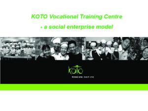 KOTO Vocational Training Centre - a social enterprise model