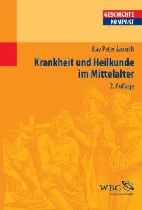 Krankheit und Heilkunde im Mittelalter