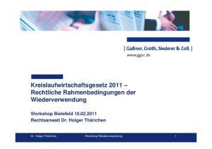 Kreislaufwirtschaftsgesetz 2011 Rechtliche Rahmenbedingungen der Wiederverwendung Workshop Bielefeld Rechtsanwalt Dr