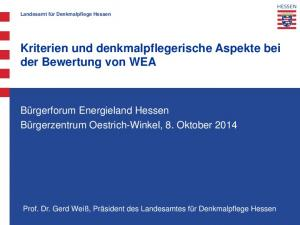 Kriterien und denkmalpflegerische Aspekte bei der Bewertung von WEA